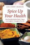 Spice Up Your Health: How Everyday Kitchen Herbs & Spices Can Lengthen & Strengthen Your Life
