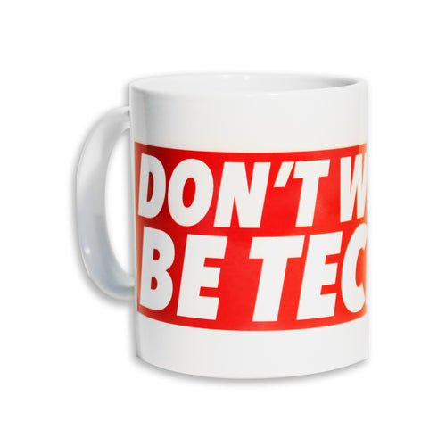 Don't Worry, Be Techno - Tazza - Mug by Fol The Brand