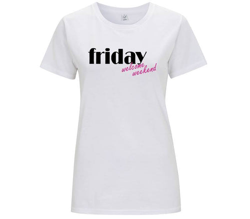 Friday welcome weekend - T-shirt Donna