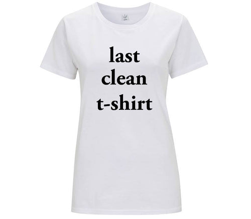 Last clean t-shirt - T-shirt Donna - T-Shirt by Fol The Brand