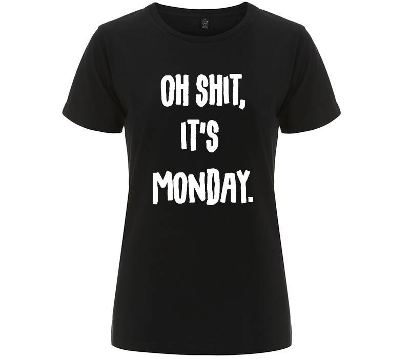 Oh shit, it's monday. - T-shirt Donna - T-Shirt by Fol The Brand