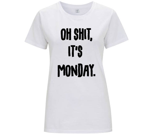 Oh shit, it's monday. - T-shirt Donna