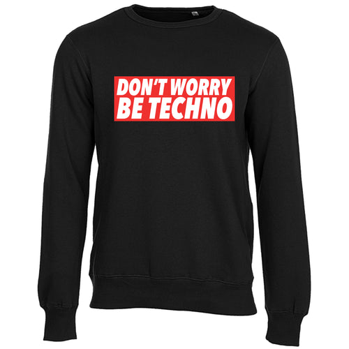 Don't Worry, Be Techno - Felpa - Felpa by Fol The Brand
