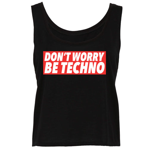 Don't Worry, Be Techno - Top Donna - T-Shirt by Fol The Brand