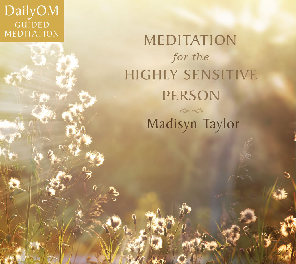 Meditation for the Highly Sensitive Person [audio]
