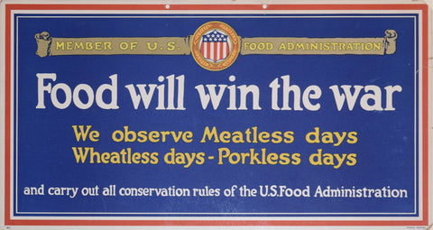Member of the US Food Administration, Food Will Win the War...