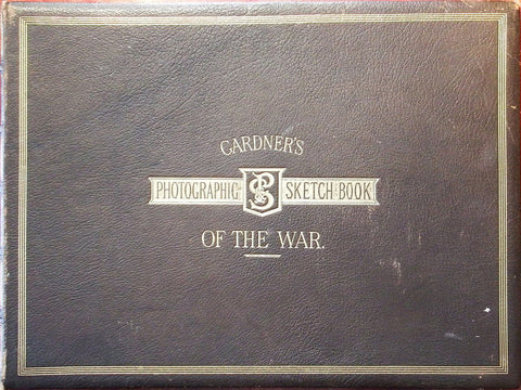 GARDNER, Alexander (1821-1882), photographer. Gardner's Photographic Sketch Book of the War.