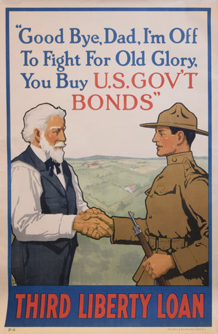 "Lawrence Harris (approx. 1873-1951), ""Good bye, Dad, I'm off to fight for Old Glory, you buy U.S. gov't bonds"""