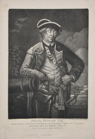 After J. Wilkinson (FL. 1773-1801), Israel Putnam, Esqr. Major General of the Connecticut forces, and Commander in Chief at the Engagement on Bunkers-Hill near Boston, 17 June 1775