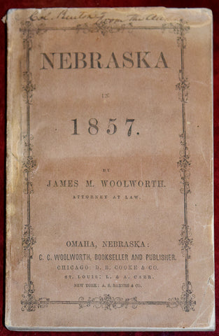 James M. Woolworth, Nebraska in 1857. Omaha City, N.T.: C.C. Woolworth