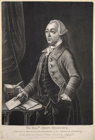 C. Shepherd, The Honerable John Hancock of Boston in New England. President of the American Congress