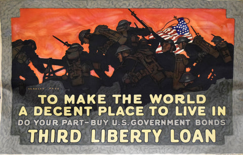 Herbert Paus (American, 1880-1946), To make the World a decent Place to Live in do your Part-buy U.S. Government Bonds…