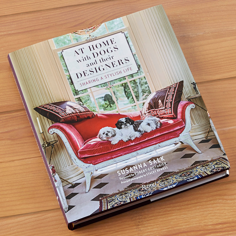 """At Home with Dogs and Their Designers: Sharing a Stylish Life"" by Susanna Salk"