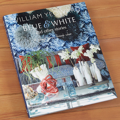 """Blue and White and Other Stories: A Personal Journey through Colour"" by William Yeoward"
