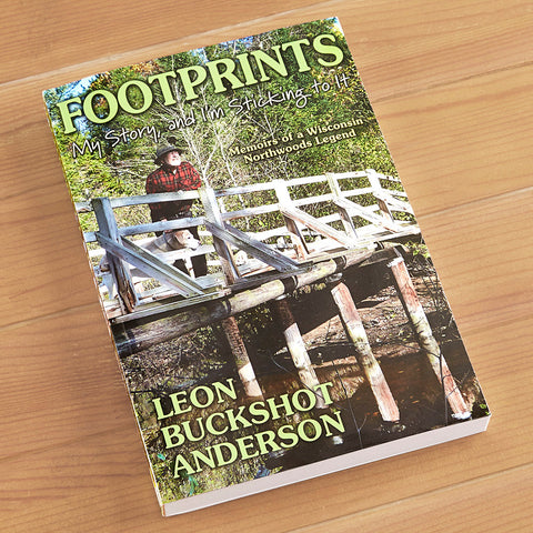 """Footprints: Memoirs of a Wisconsin Northwoods Legend"" by Leon Buckshot Anderson"