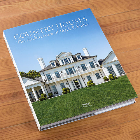 """Country Houses: The Architecture of Mark P. Finlay"" by Mark P. Finlay"