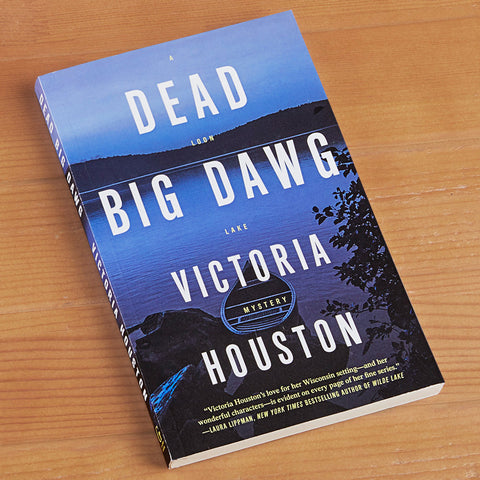 """Dead Big Dawg: A Loon Lake Mystery"" by Victoria Houston"