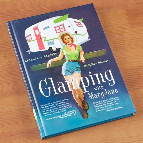 """Glamping with MaryJane: Glamour + Camping"" by MaryJane Butters"