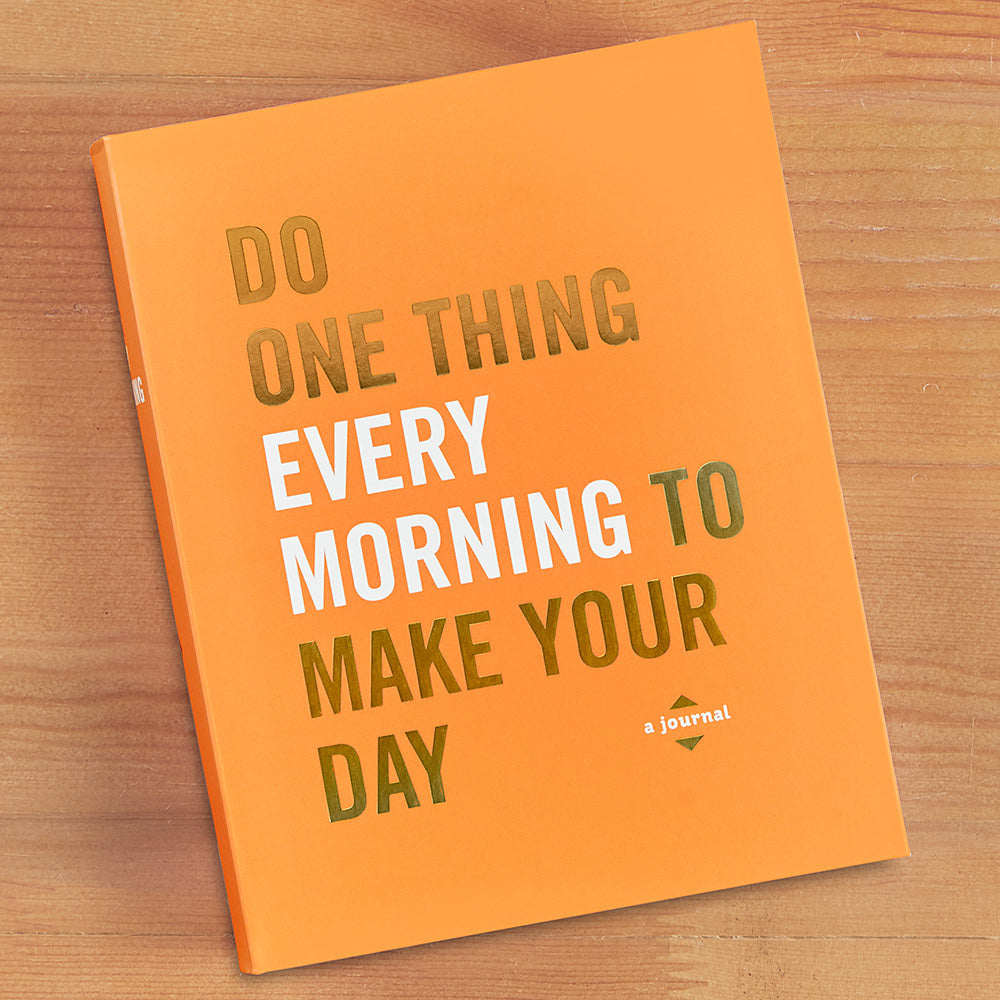 """Do One Thing Every Morning To Make Your Day: A Journal"""