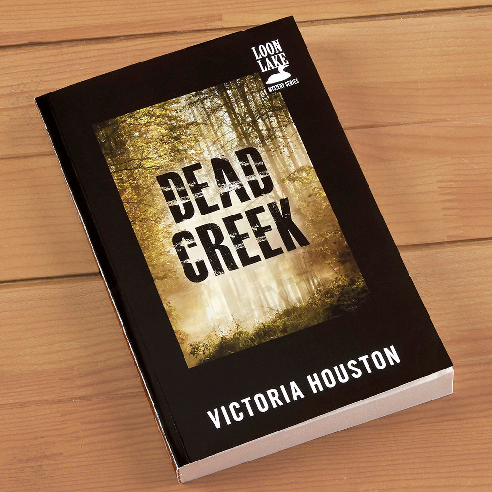 """Dead Creek"" Mystery Novel by Victoria Houston"