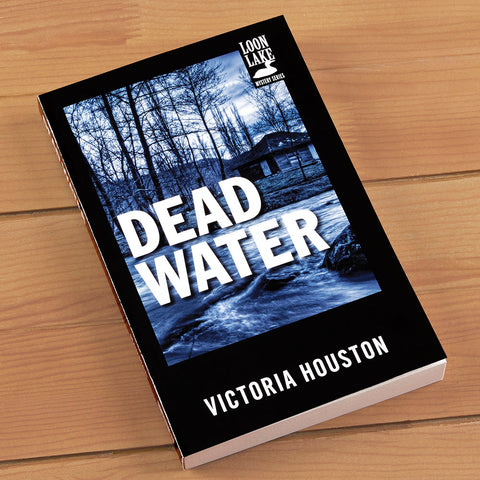 """Dead Water"" Mystery Novel by Victoria Houston"