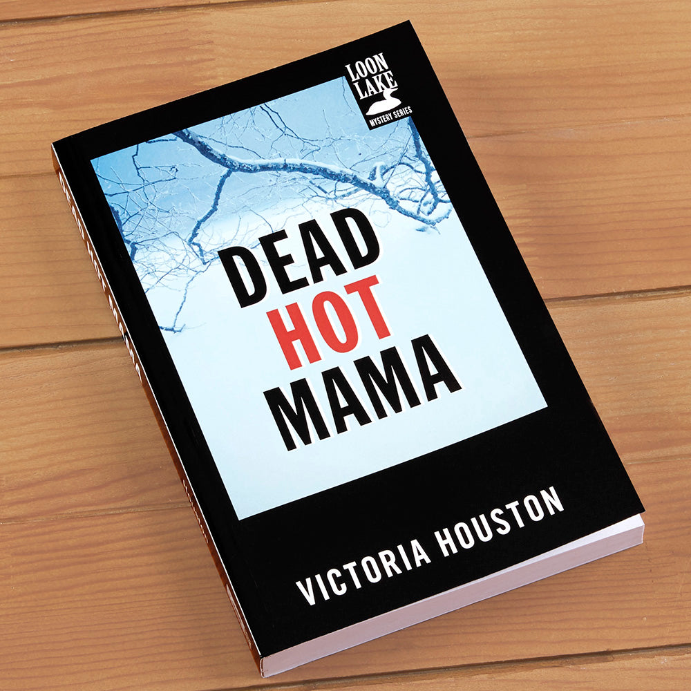 """Dead Hot Mama"" Mystery Novel by Victoria Houston"