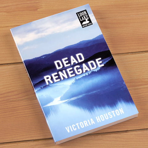 """Dead Renegade"" Mystery Novel by Victoria Houston"