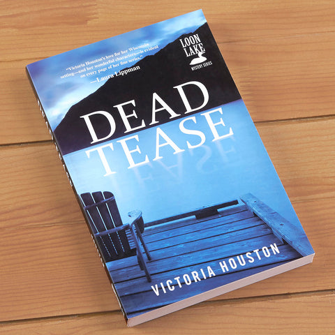 """Dead Tease"" Mystery Novel by Victoria Houston"