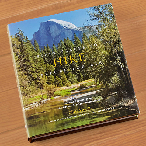 """Fifty Places to Hike"" by Chris Santella"