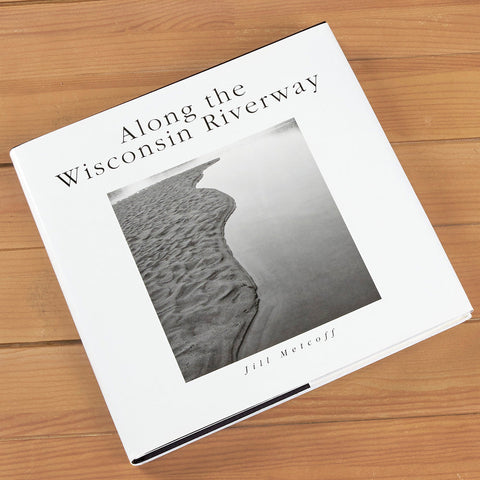 """Along the Wisconsin Riverway"" Photography Book by Jill Metcoff"