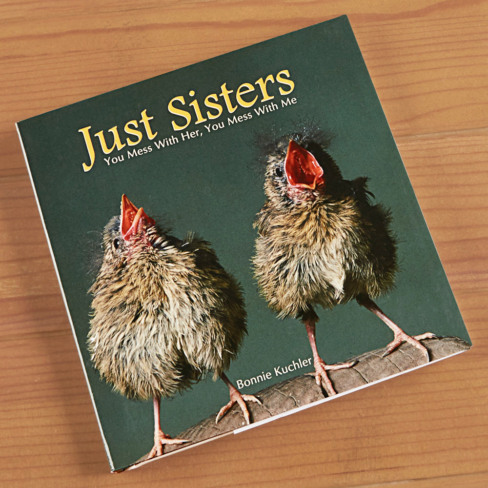 """Just Sisters: You Mess with Her, You Mess with Me"" by Bonnie Louise Kuchler"