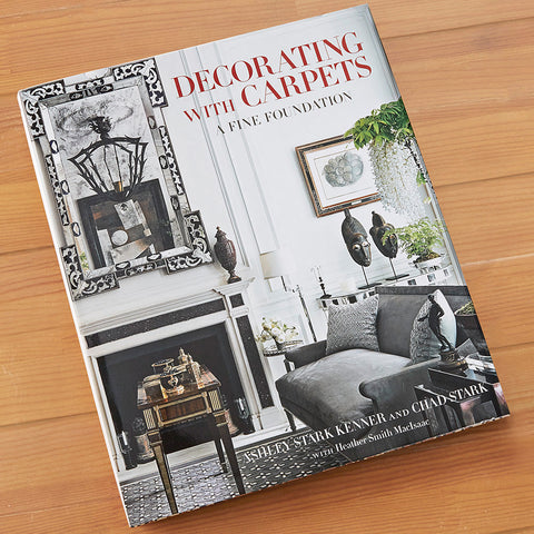 """Decorating with Carpets: A Fine Foundation"" by Ashley Stark Kenner, Chad Stark and Heather Smith MacIsaac"