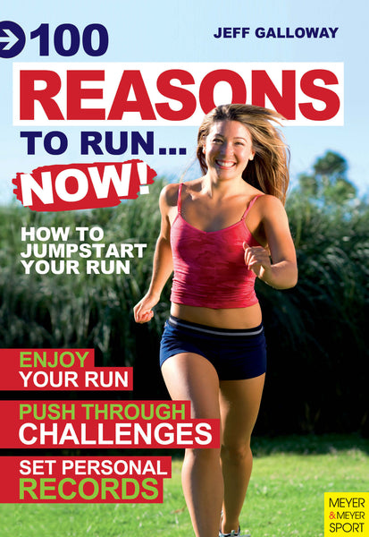 100 Reasons to Run Now! - Jeff Galloway's Phidippides E-Shop