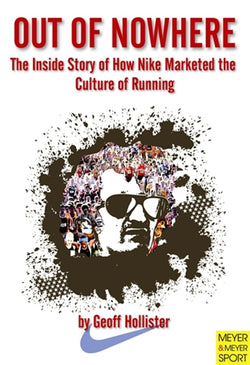 Out of Nowhere - The Inside Story of How Nike Marketed the Culture of Running - Jeff Galloway's Phidippides E-Shop