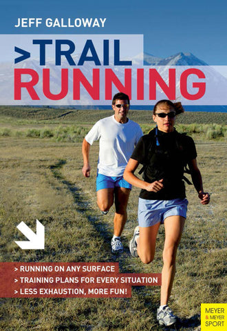Trail Running: The Complete Guide - Jeff Galloway's Phidippides E-Shop