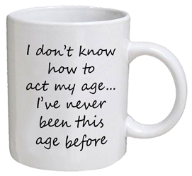 COFFEE MUG - act my age