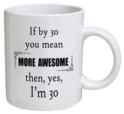 COFFEE MUG - more awesome - 30