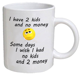 COFFEE MUG - no money 2 kids