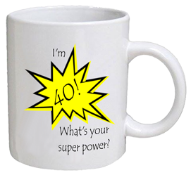 COFFEE MUG - super power - 40