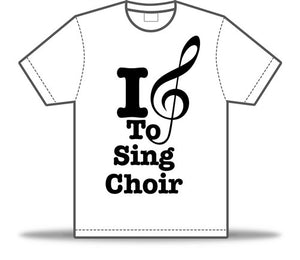I Love To Sing Choir Tee