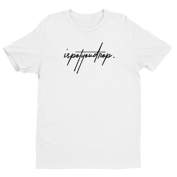 I SPOT YOU DROP Signature Series Tee