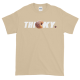 THICKY Tee