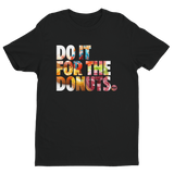 DO IT FOR THE DONUTS V2 Tee