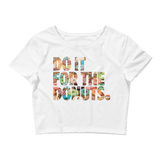 DO IT FOR THE DONUTS Crop Tee