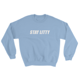 STAY LITTY Crew Neck