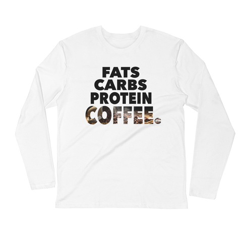 Fats Carbs Protein Coffee Long Sleeve Unisex Tee