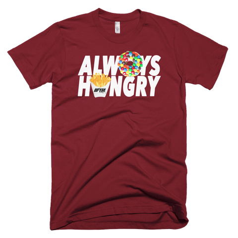 ALWAYS HUNGRY Maroon Tee