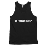 DO YOU EVEN TRACK Men's Tank