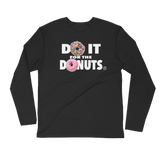 Do It For the Donuts v3 Long Sleeve Crewneck Unisex Tee