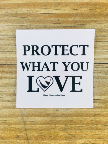"""Protect what you Love"" - Sticker"